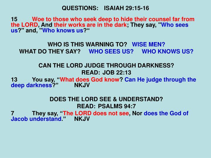 QUESTIONS:ISAIAH 29:15-16