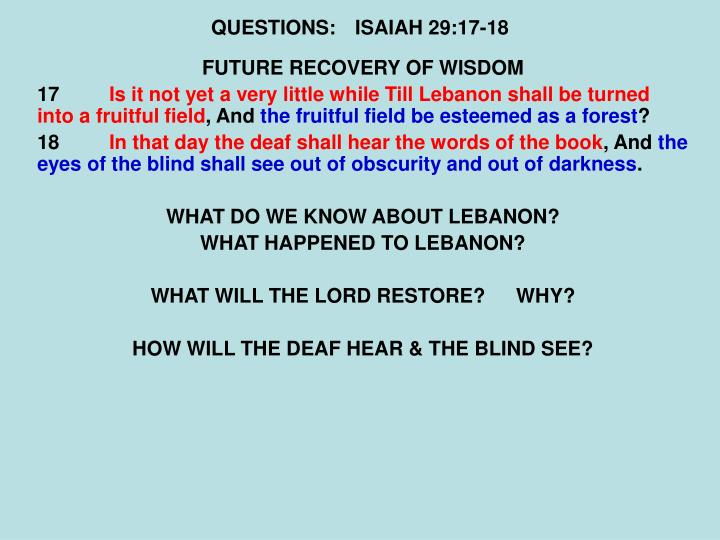 QUESTIONS:ISAIAH 29:17-18