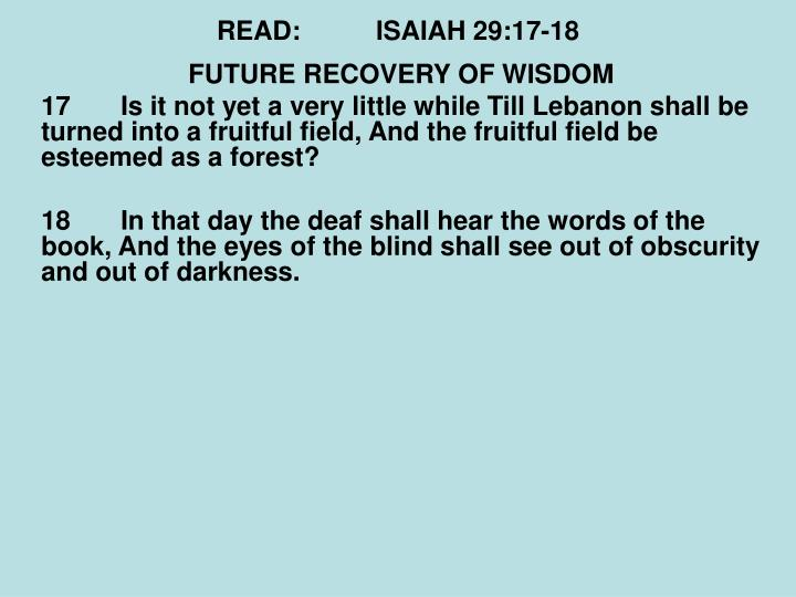 READ:ISAIAH 29:17-18