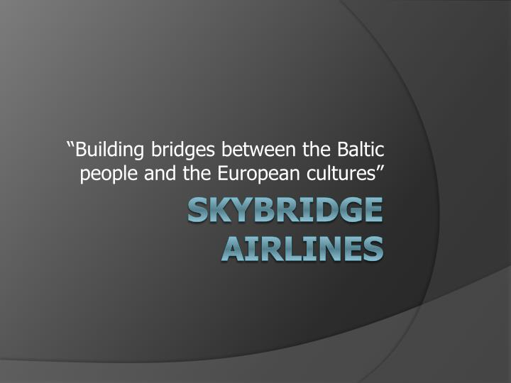 building bridges between the baltic people and the european cultures n.