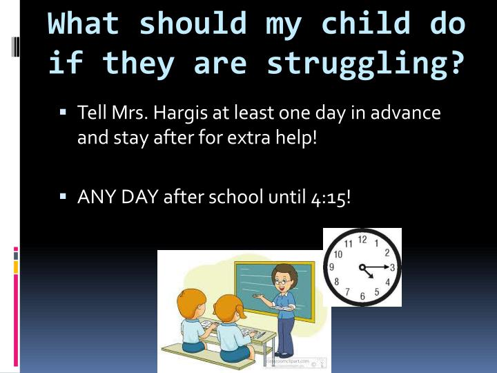 What should my child do if they are struggling?