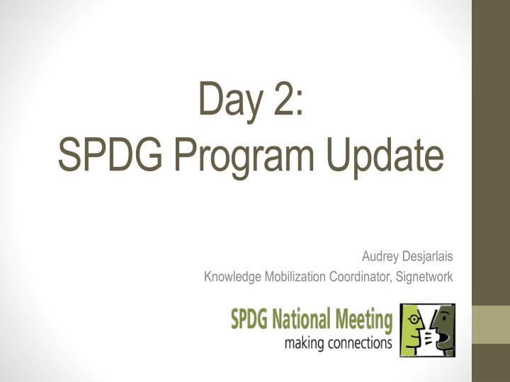 day 2 spdg program update n.