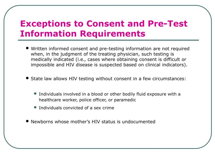 Exceptions to Consent and Pre-Test Information Requirements