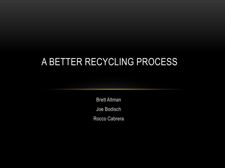 a better recycling process n.