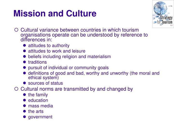 Cultural variance between countries in which tourism organisations operate can be understood by reference to differences in: