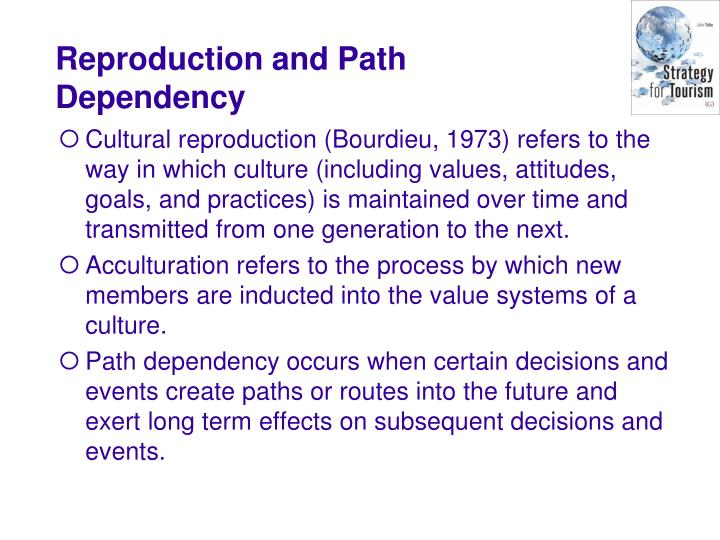 Cultural reproduction (Bourdieu, 1973) refers to the way in which culture (including values, attitudes, goals, and practices) is maintained over time and transmitted from one generation to the next.