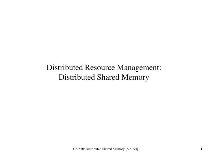 distributed resource management distributed shared memory n.