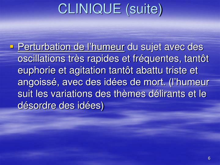 CLINIQUE (suite)