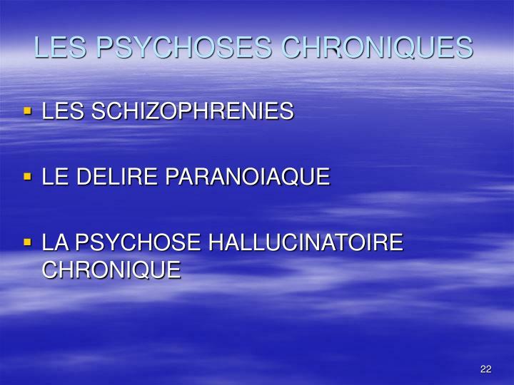 LES PSYCHOSES CHRONIQUES