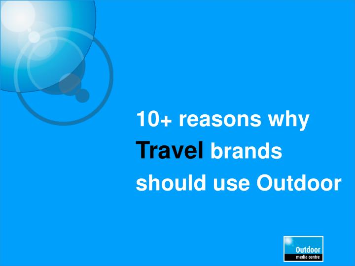 10 reasons why travel brands should use outdoor n.