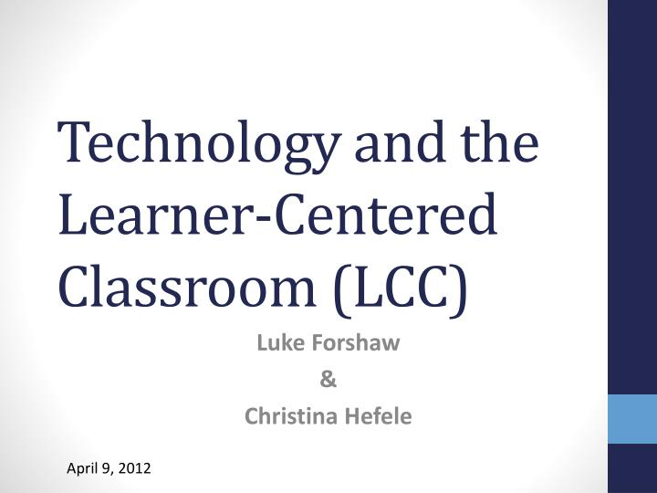 technology and the learner centered classroom lcc n.