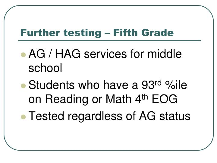 Further testing – Fifth Grade