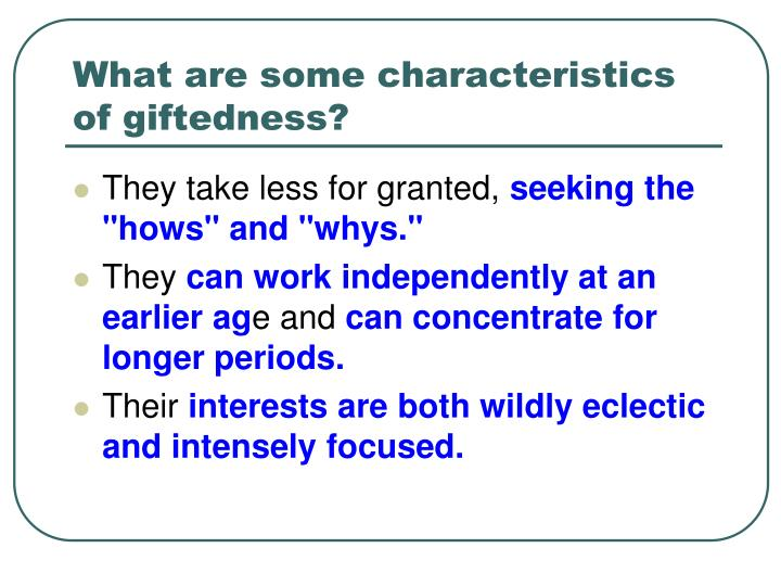 What are some characteristics of giftedness?