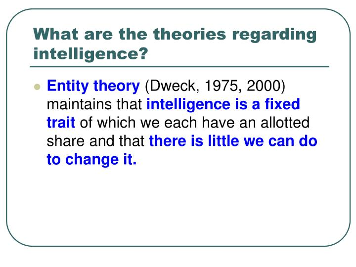 What are the theories regarding intelligence?