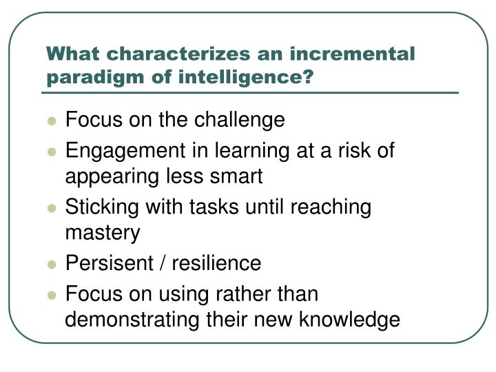 What characterizes an incremental paradigm of intelligence?