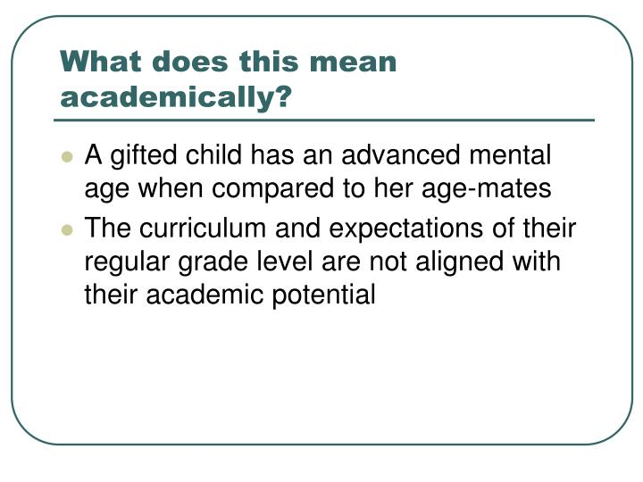 What does this mean academically?