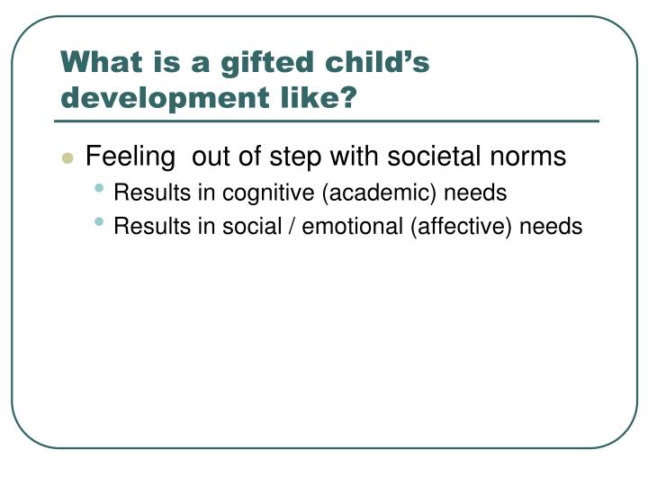 What is a gifted child's development like?