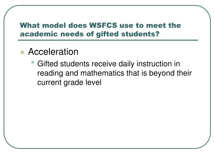 What model does WSFCS use to meet the academic needs of gifted students?