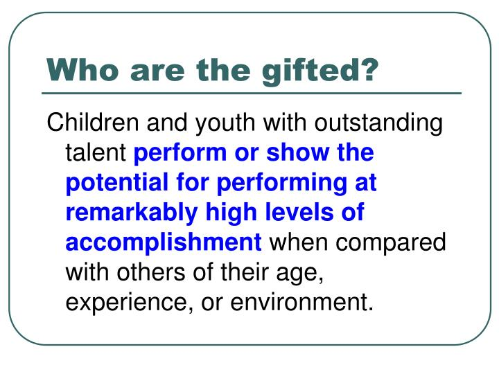 Who are the gifted?