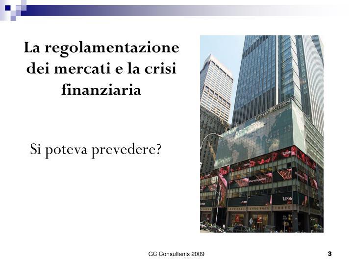 La regolamentazione dei mercati e la crisi finanziaria