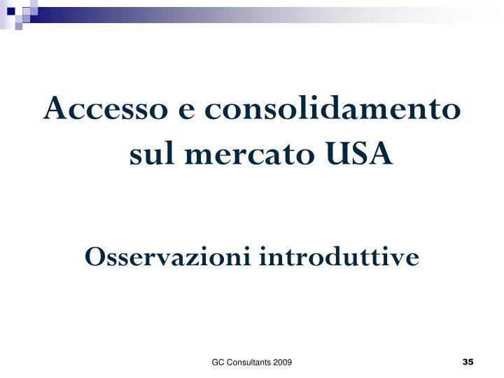Accesso e consolidamento              sul mercato USA