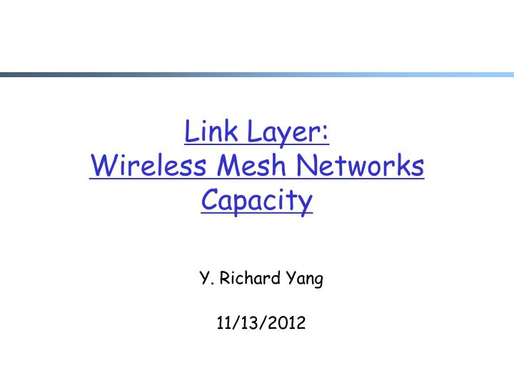 link layer wireless mesh networks capacity n.
