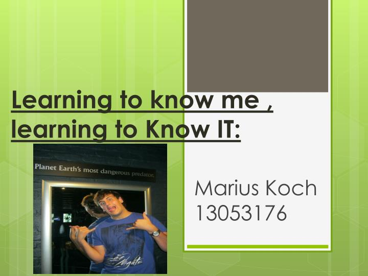 Learning to know me learning to know it