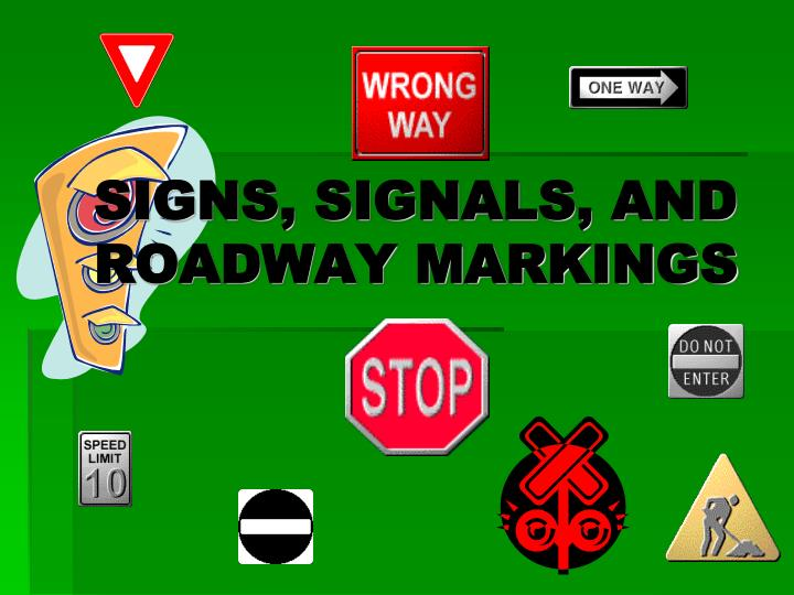 signs signals and roadway markings n.