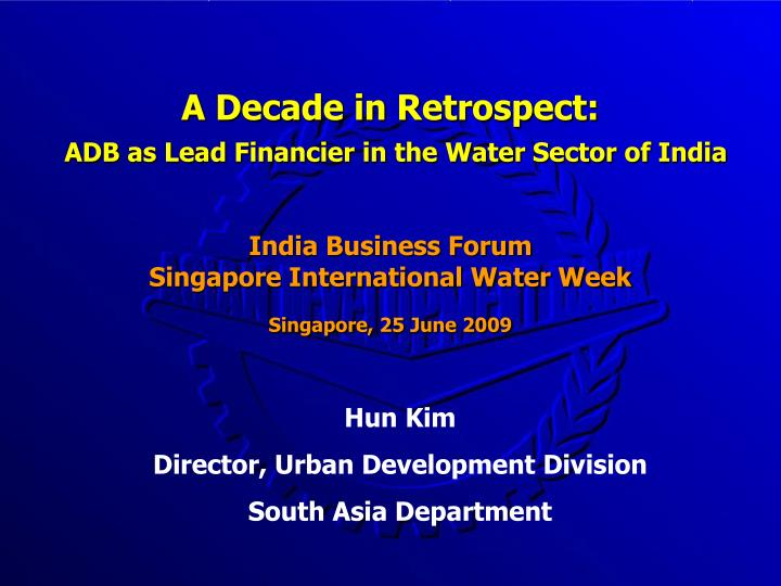 a decade in retrospect adb as lead financier in the water sector of india n.