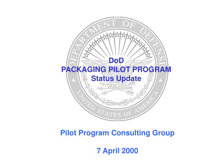 dod packaging pilot program status update n.