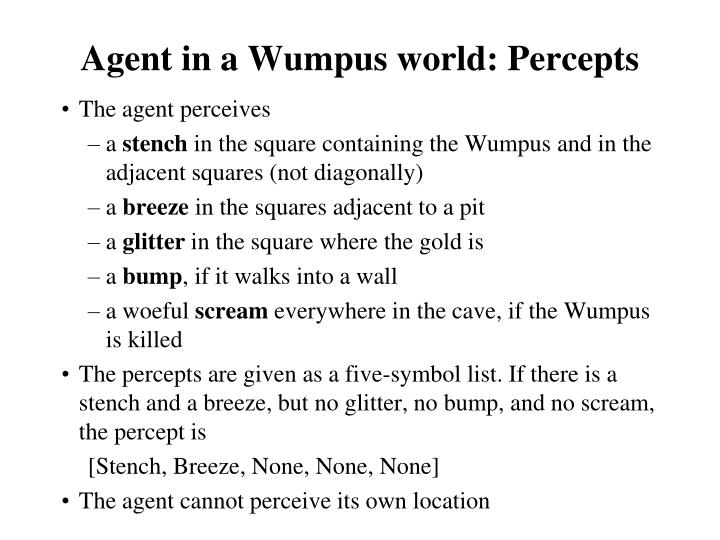 Agent in a Wumpus world: Percepts