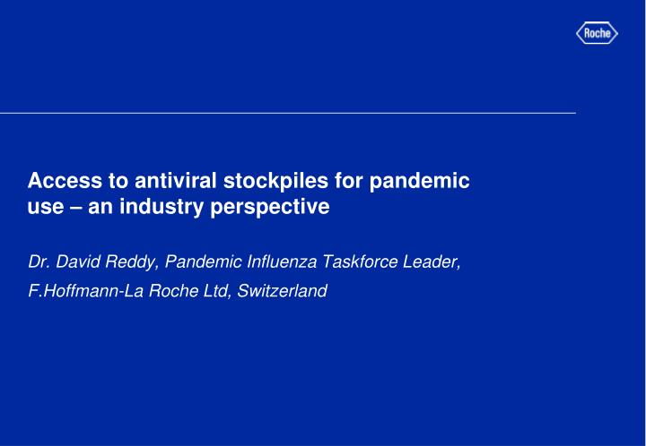 access to antiviral stockpiles for pandemic use an industry perspective n.