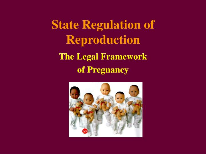 state regulation of reproduction n.