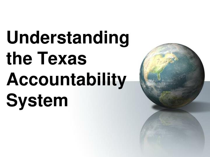 understanding the texas accountability system n.