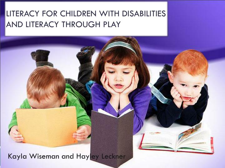 literacy for children with disabilities and literacy t hrough p lay n.