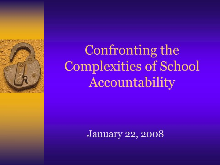 confronting the complexities of school accountability n.