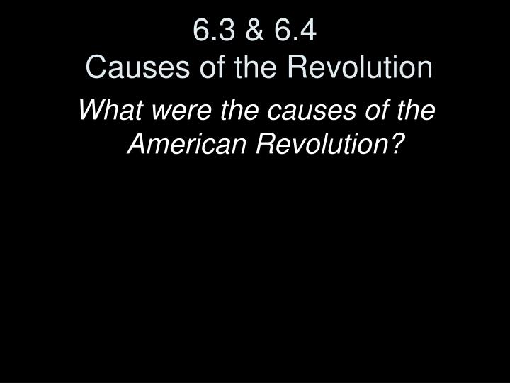 6 3 6 4 causes of the revolution