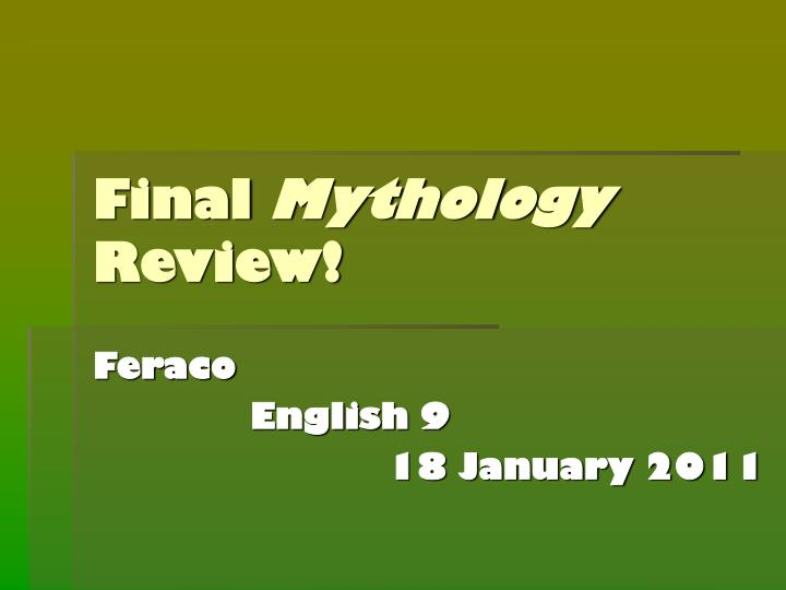 final mythology review n.