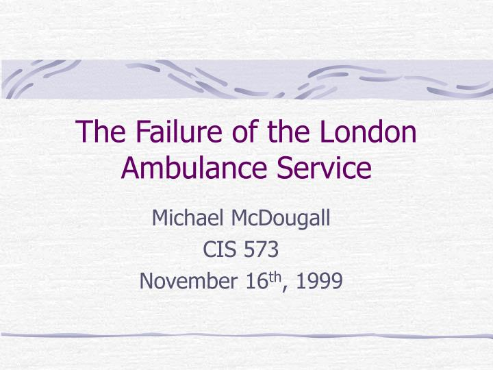 the failure of the london ambulance service n.