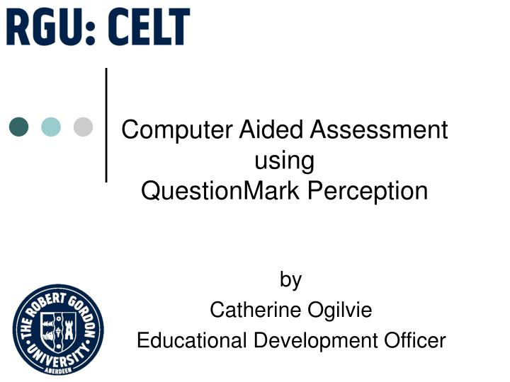 computer aided assessment using questionmark perception n.