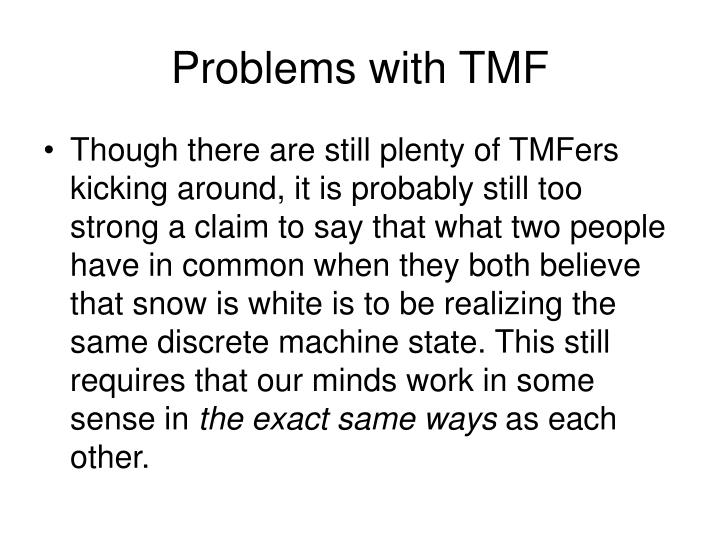 Problems with TMF