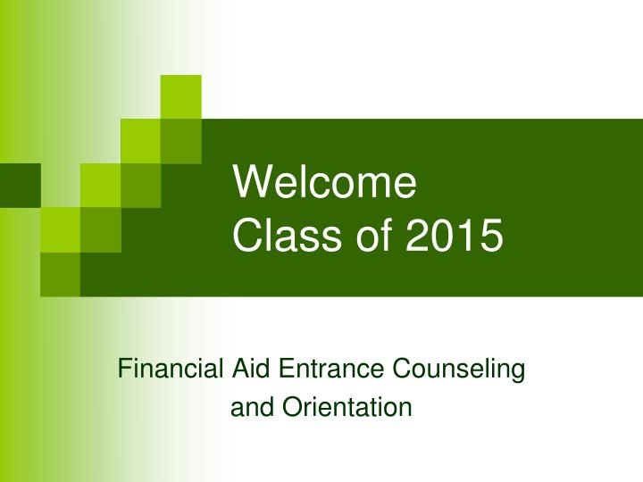 welcome class of 2015 n.