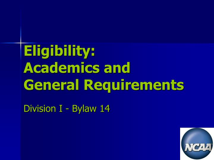 eligibility academics and general requirements n.