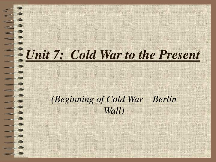 the beginnings of the cold war Cold war beginnings 1943-1950 students will study the reasoning behind the development of a new war that dominated american society and foreign affairs for several decades 4/13/11 - a soldiers greeting at the elbe (doc file - 75 kb) students use their.