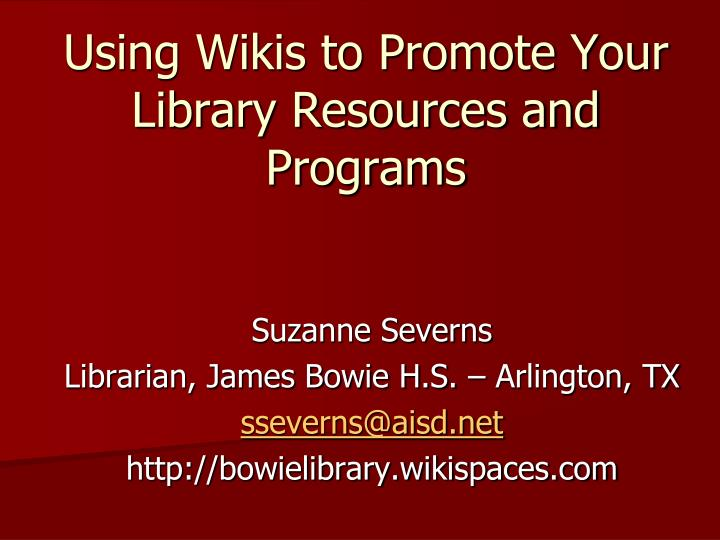 using wikis to promote your library resources and programs n.