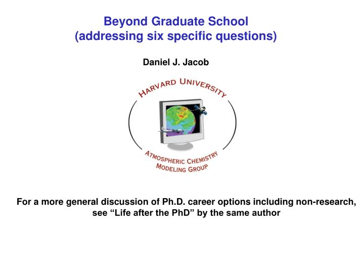 beyond graduate school addressing six specific questions n.