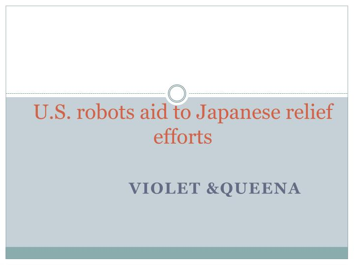 u s robots aid to japanese relief efforts n.