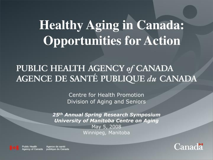 healthy aging in canada opportunities for action n.