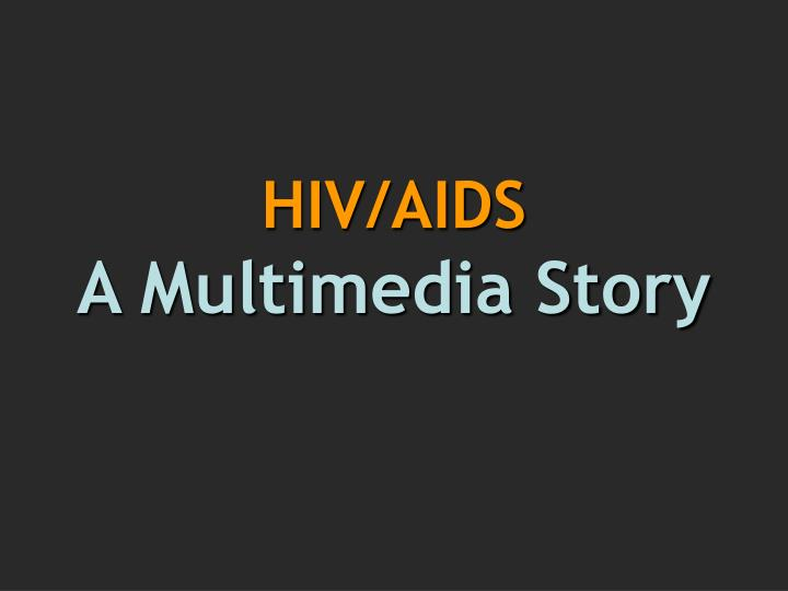 hiv aids a multimedia story n.