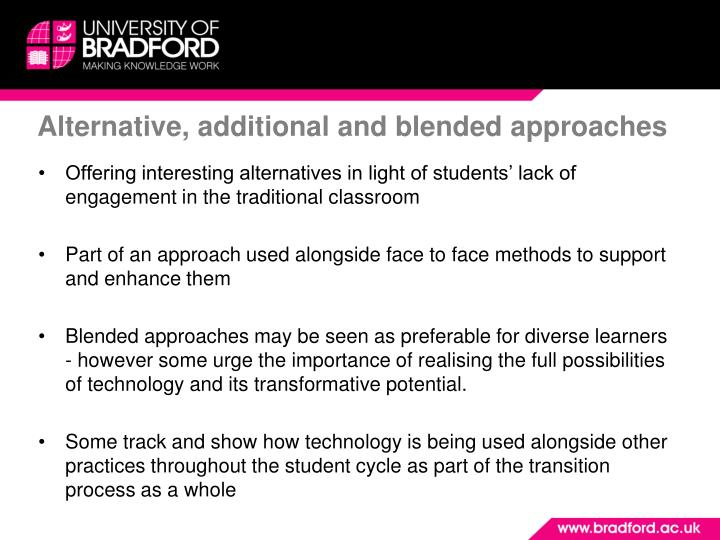 Alternative, additional and blended approaches